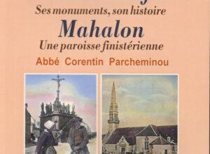 Meilars-Confort ses monuments, son histoire-Mahalon une paroisse finistérienne